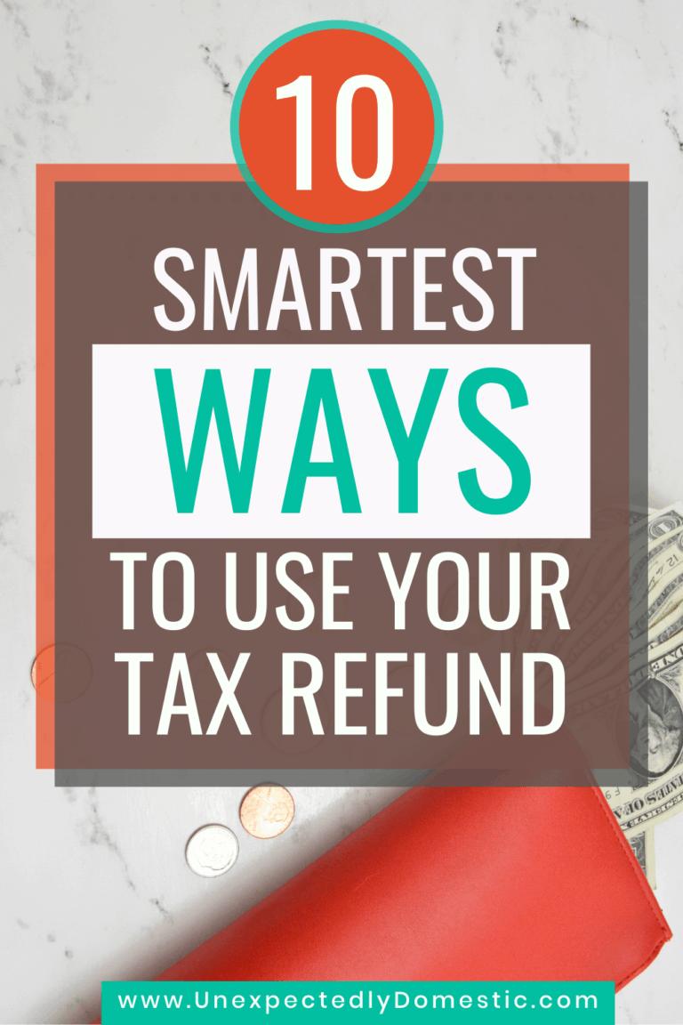 10 Smartest Ways To Spend Your Tax Refund