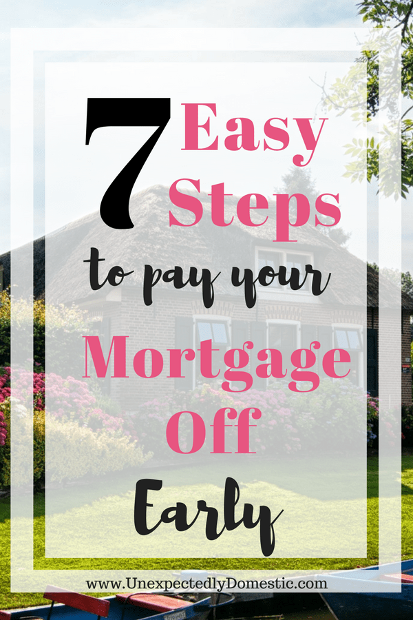 7 Ways To Pay Your Mortgage Off Early