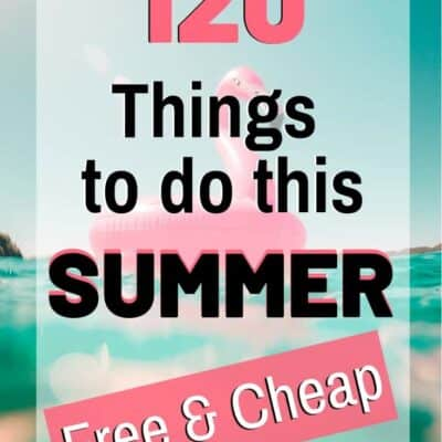 120 Summer Bucket List Ideas for 2021 (+free printable): Plan your fun summer today!