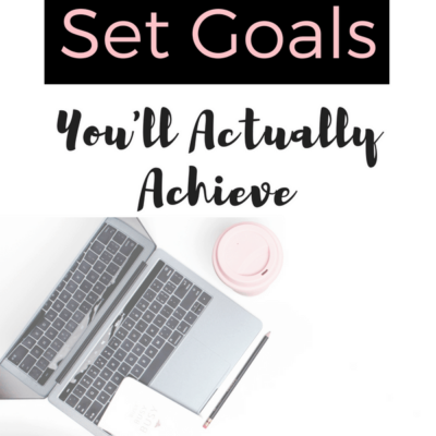 12 Tricks To Set Goals You'll Actually Achieve