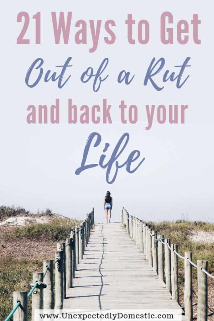 Feeling stuck? Want to know how to get out of a rut in life? Here are 21 tips and motivation for breaking out of your funk.