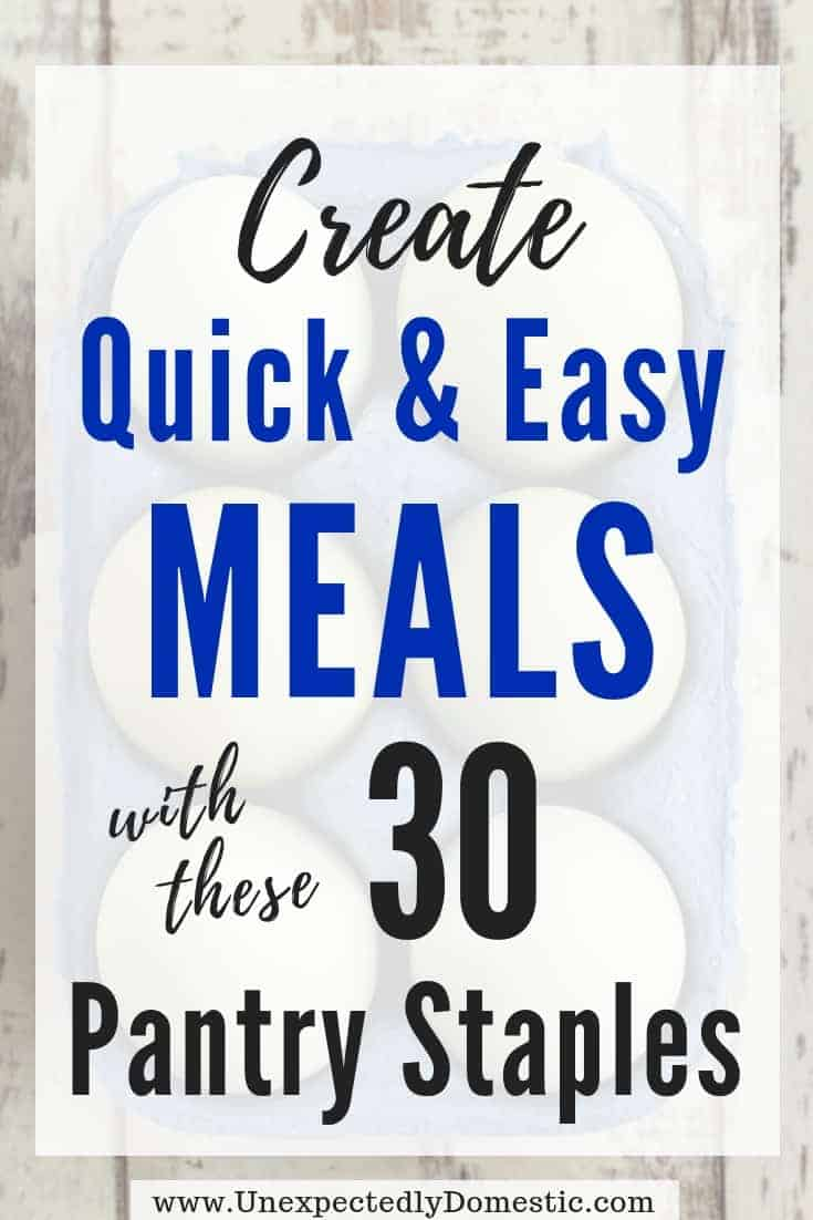 Create Quick & Cheap Meals with these 30 Pantry Staples on a Budget