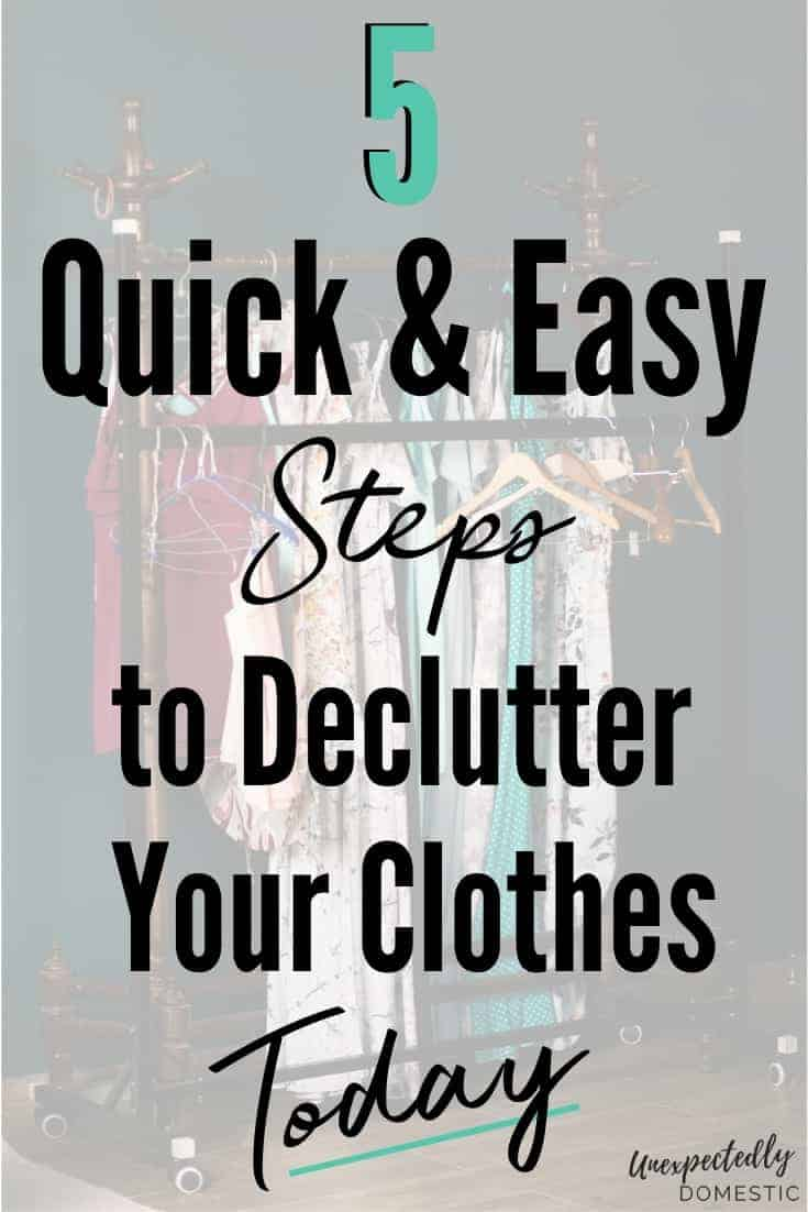 Decluttering Clothes: 5 Quick & Easy Steps to Downsize Your Wardrobe Today