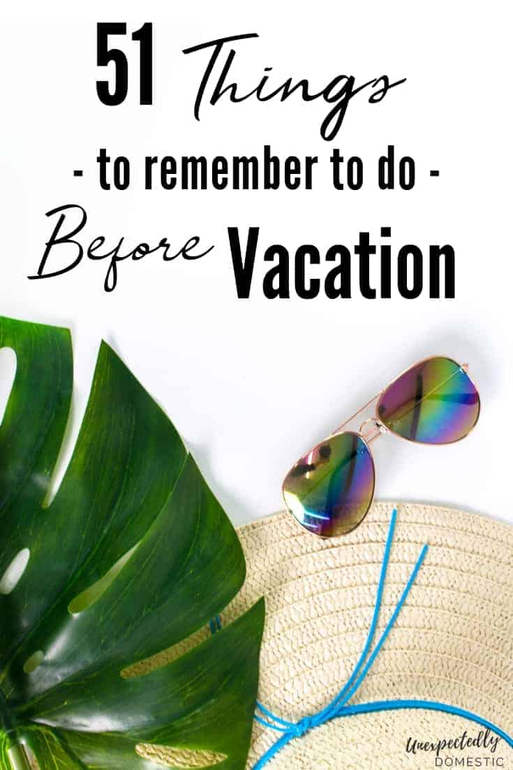 51 Things To Do Before Vacation (+ free vacation preparation checklist printable!)