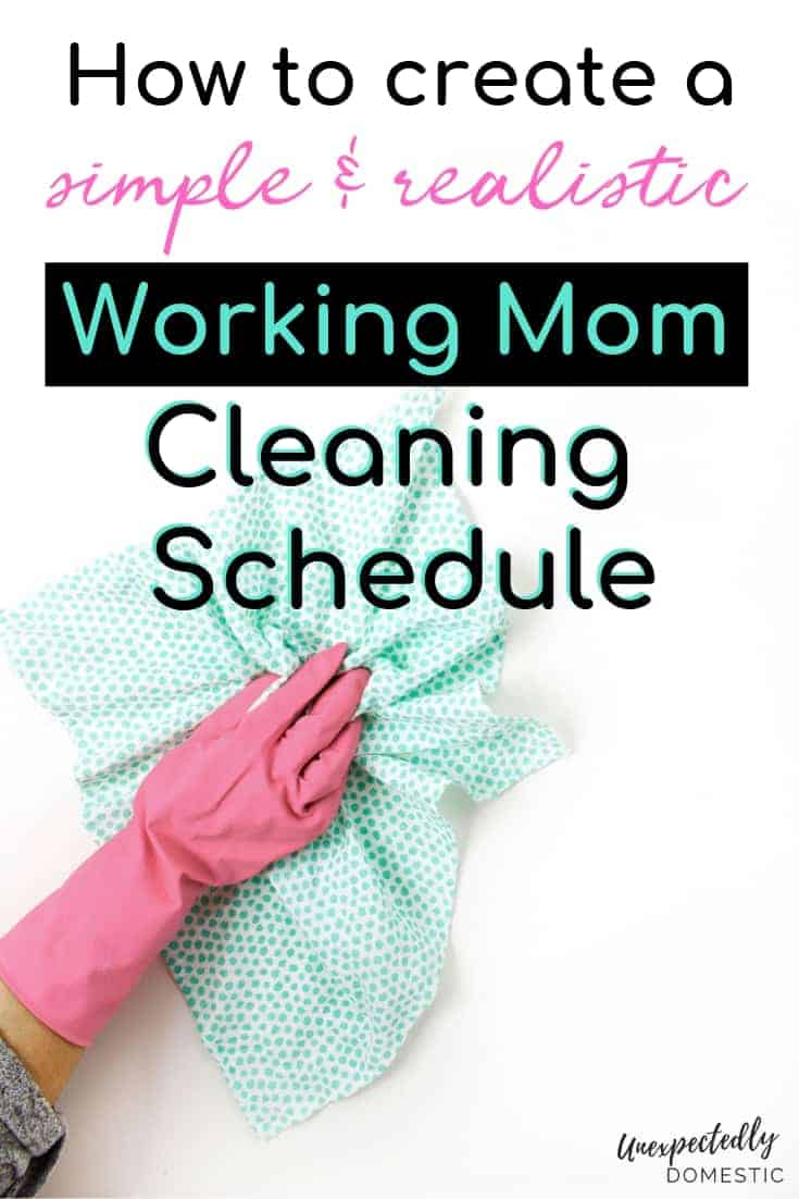 10 easy tips to help you create a busy working mom cleaning schedule. Get your realistic cleaning routine nailed down, and learn how to stick to it!