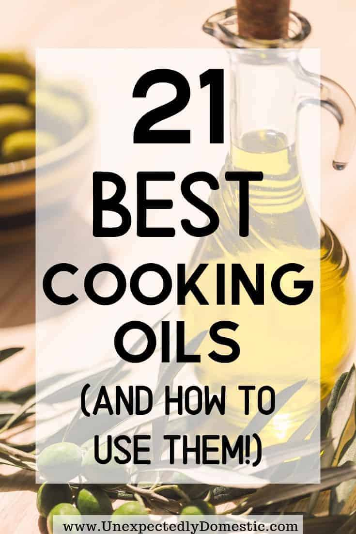 Confused about the different types of cooking oils? Here's a handy chart that explains the best oils, how to use them, and their benefits.