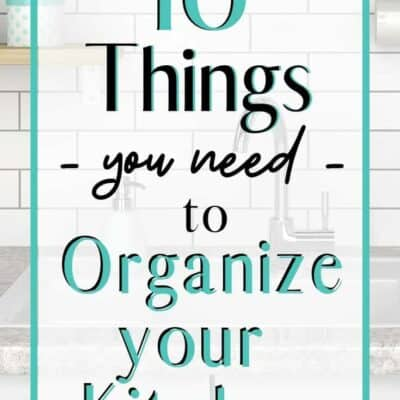 10 Things You Need to Organize Your Messy Kitchen