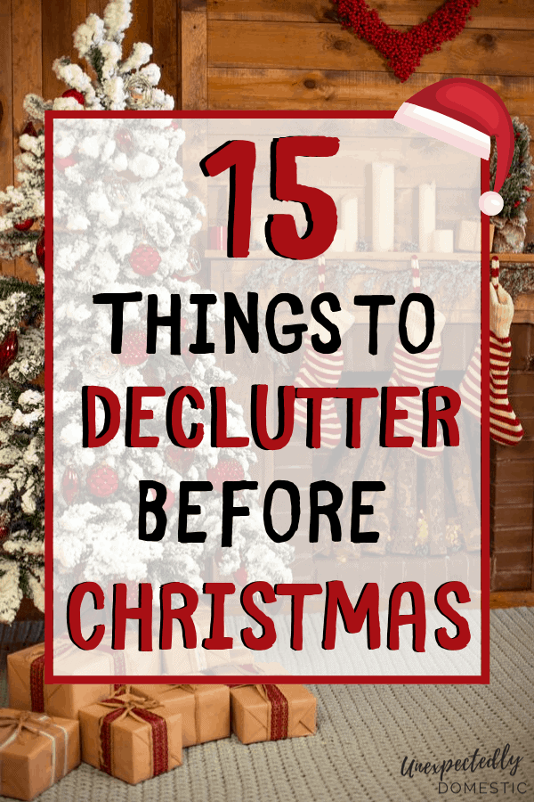 Decluttering for the Holidays – 15 Things to Get Rid of Before Christmas