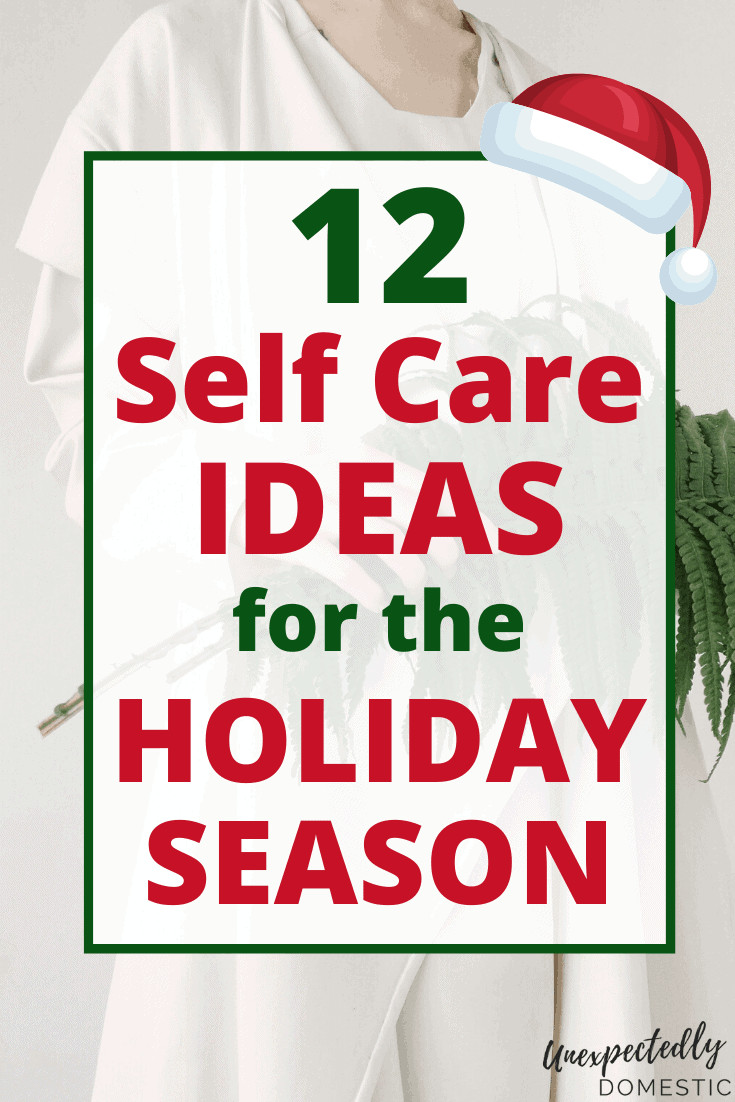 12 Days of Christmas Self Care – How to Take Care of Yourself During the Holidays!