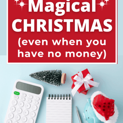 How to Have a Magical Christmas (even when you have no money)
