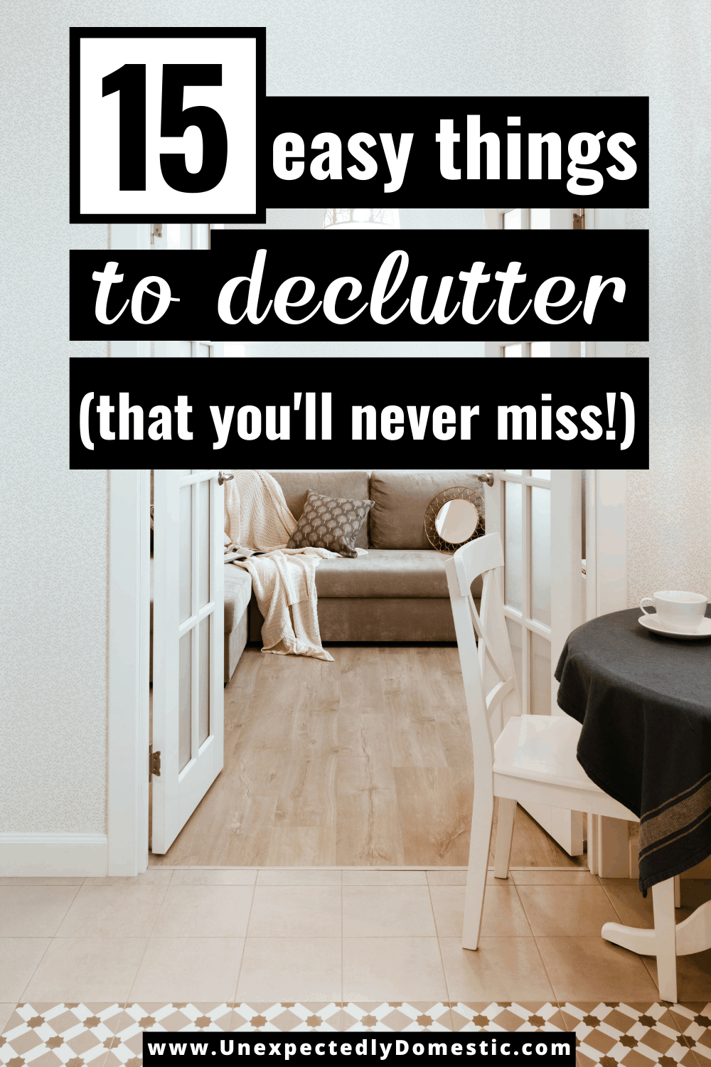15 of the easiest things to declutter! Forget starting with the hardest things - start with this SIMPLE list of things to declutter...and watch your momentum grow!