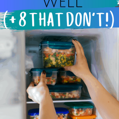 111 Foods That Freeze Surprisingly Well (and 8 that don't!)